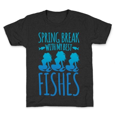 Spring Break With My Best Fishes Mermaid Parody White Print Kids T-Shirt
