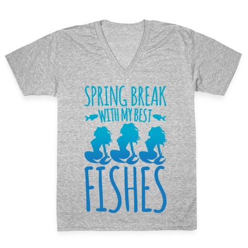 Spring Break With My Best Fishes Mermaid Parody White Print V-Neck Tee Shirt