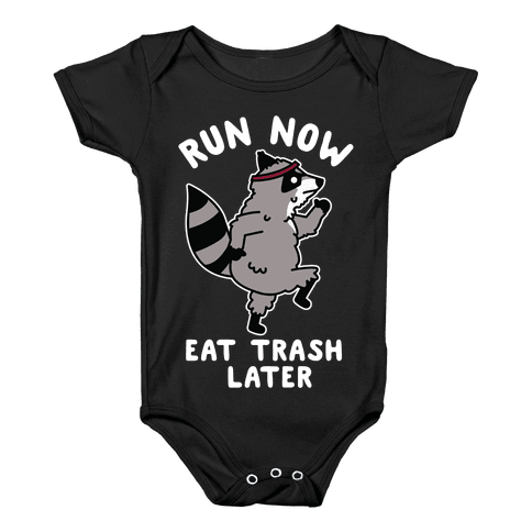 Run Now Eat Trash Later Raccoon Baby Onesy