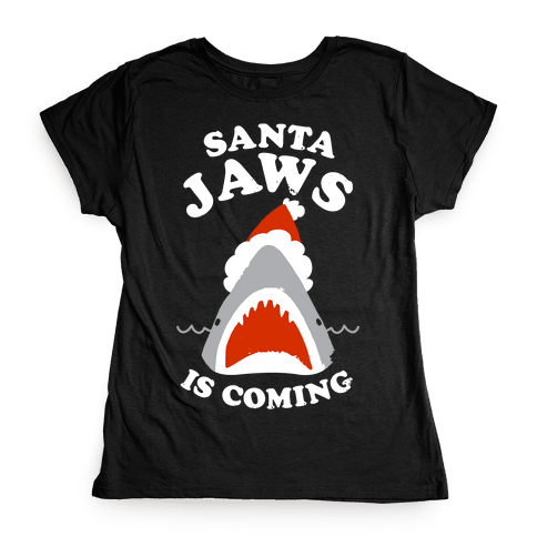 Santa Jaws Is Coming Womens T-Shirt