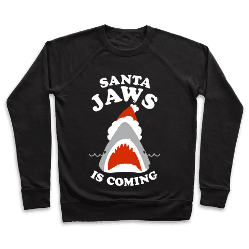 Santa Jaws Is Coming Pullover