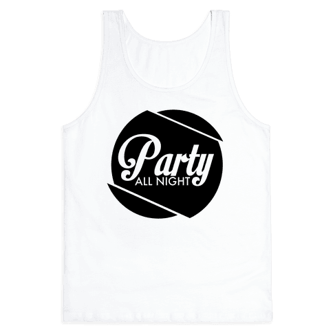 Party All Night pt 1 Tank Top