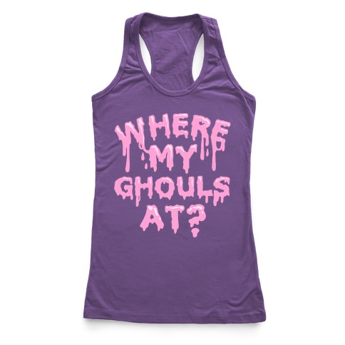 Where My Ghouls At? Racerback Tank Top