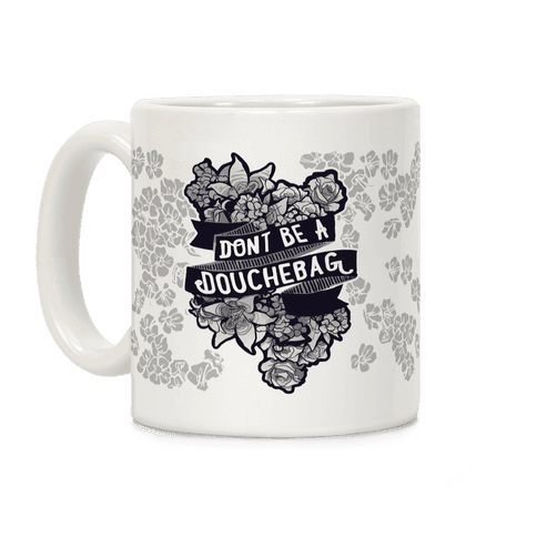 Don't Be A Douchebag Coffee Mug
