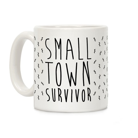 Small Town Survivor Coffee Mug