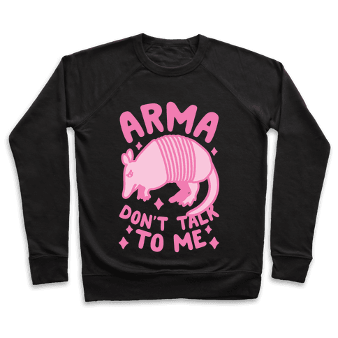 Arma Don't Talk To Me Pullover