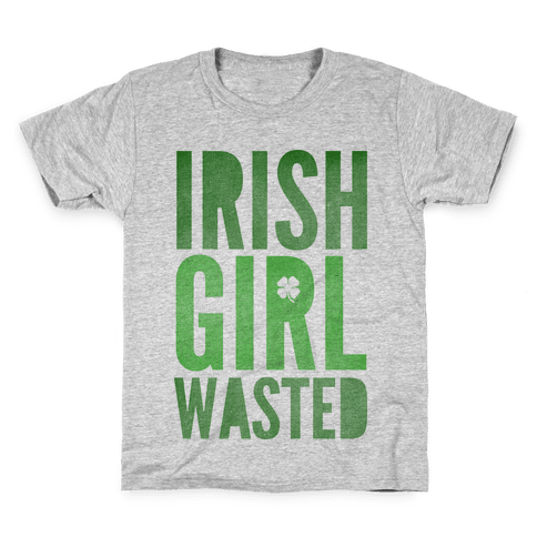 Irish Girl Wasted Kids T-Shirt
