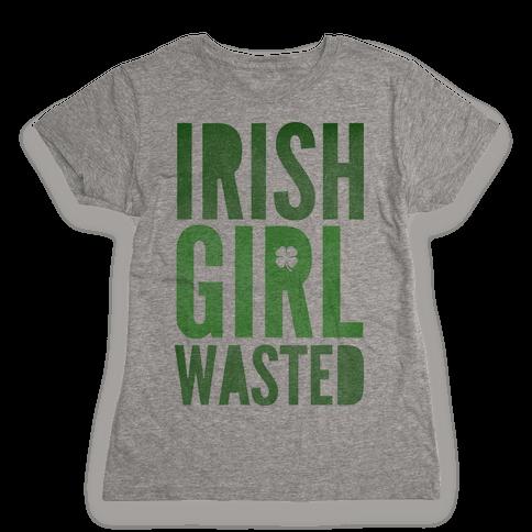 Irish Girl Wasted Womens T-Shirt