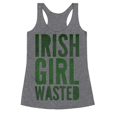 Irish Girl Wasted Racerback Tank Top