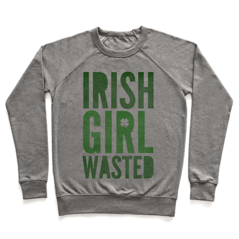 Irish Girl Wasted Pullover