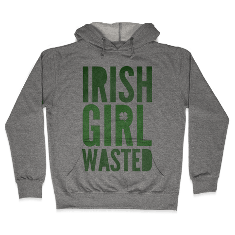 Irish Girl Wasted Hooded Sweatshirt