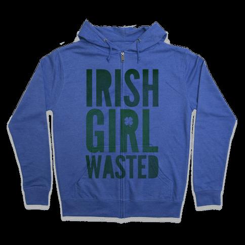 Irish Girl Wasted Zip Hoodie