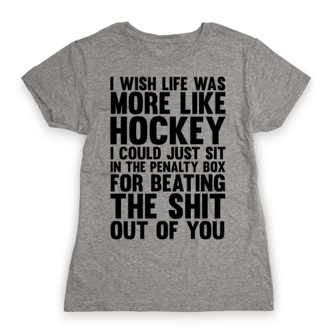 I Wish Life Was Like Hockey Womens T-Shirt