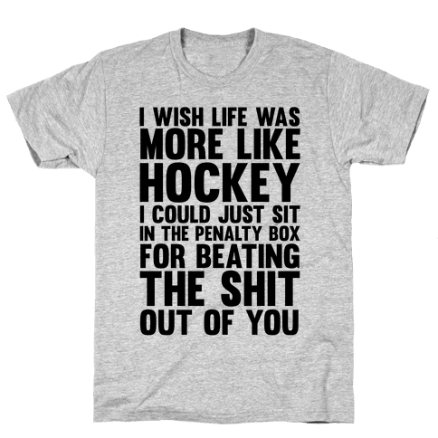 I Wish Life Was Like Hockey Mens T-Shirt