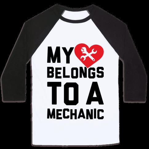 My Heart Belongs To A Mechanic Baseball Tee