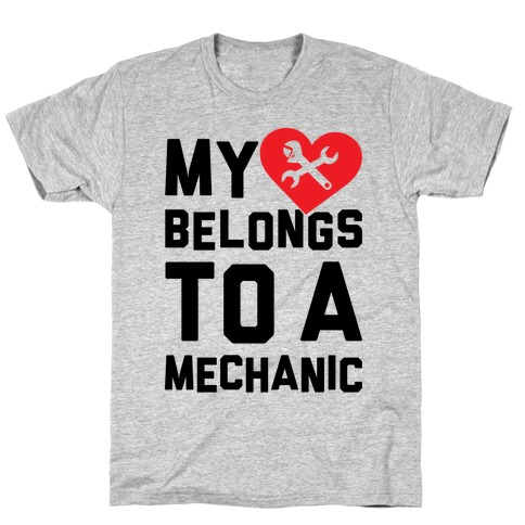 My Heart Belongs To A Mechanic T-Shirt