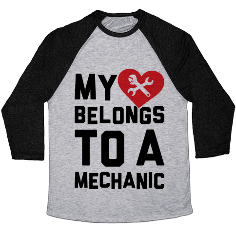 My Heart Belongs To A Mechanic Baseball Tee