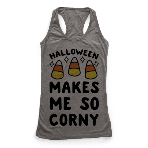 Halloween Makes Me Corny Racerback Tank Top