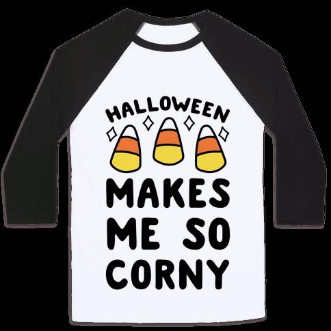 Halloween Makes Me Corny Baseball Tee