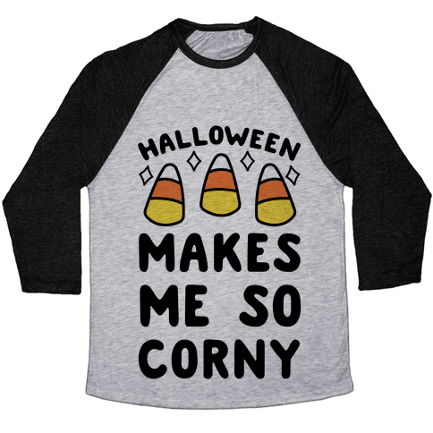 Halloween Makes Me Corny Baseball Tee