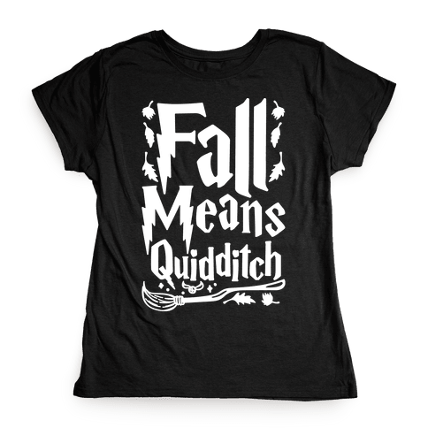 Fall Means Quidditch Womens T-Shirt