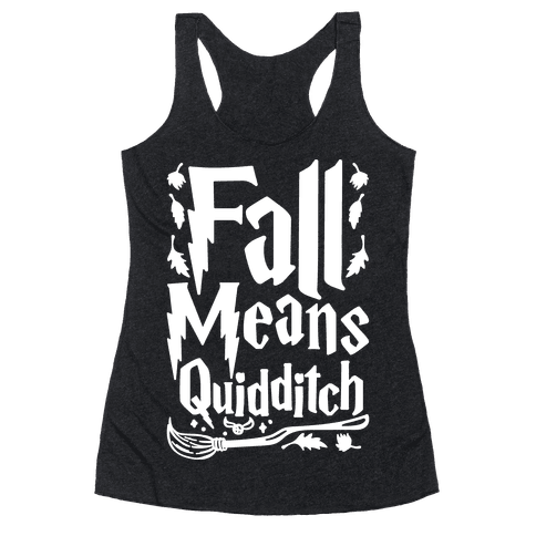 Fall Means Quidditch Racerback Tank Top