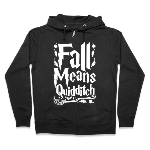 Fall Means Quidditch Zip Hoodie