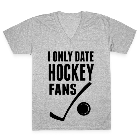 I Only Date Hockey Fans (slim fit) V-Neck Tee Shirt