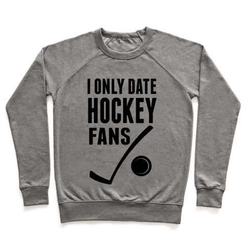 I Only Date Hockey Fans (slim fit) Pullover