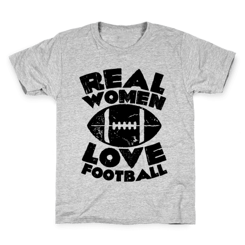 Real Women Love Football Kids T-Shirt