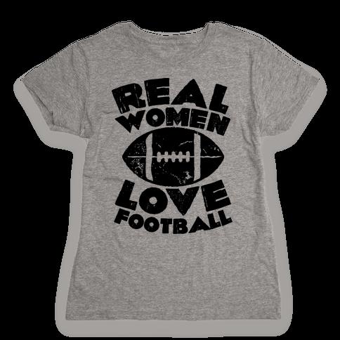 Real Women Love Football Womens T-Shirt