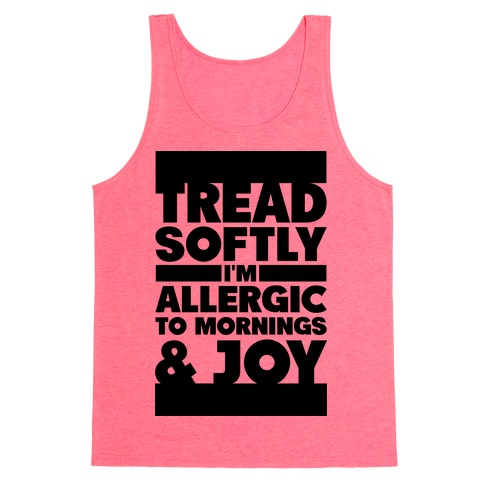 Tread Softly I'm Allergic To Mornings & Joy Tank Top