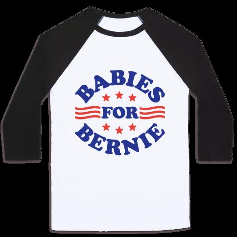 Babies For Bernie Baseball Tee