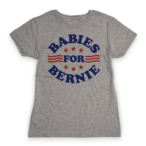 Babies For Bernie Womens T-Shirt