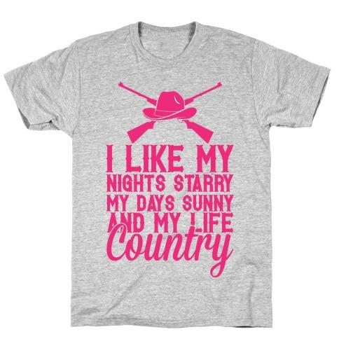 I Like My Life Country T-Shirt