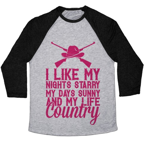 I Like My Life Country Baseball Tee