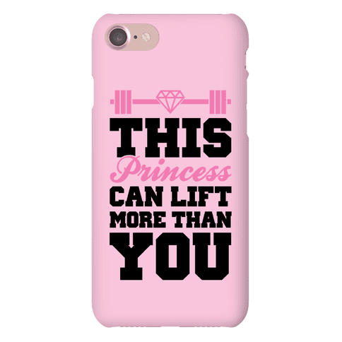 This Princess Can Lift More Than You Phone Case