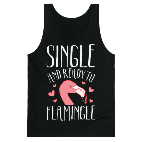 Single And Ready To Flamingle Tank Top