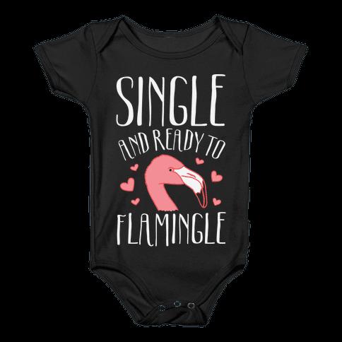 Single And Ready To Flamingle Baby Onesy