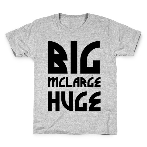 Big McLarge Huge Kids T-Shirt