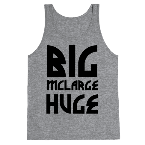Big McLarge Huge Tank Top