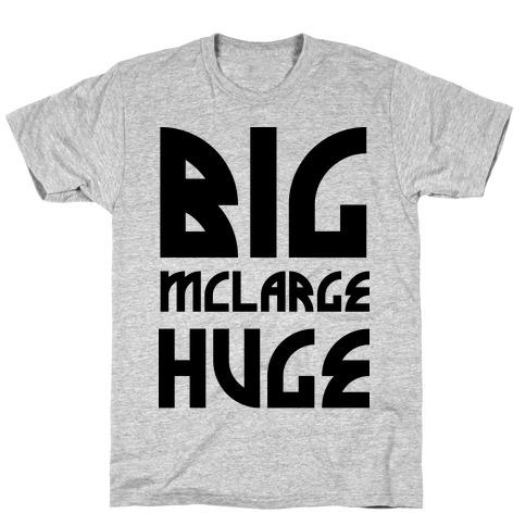 Big McLarge Huge T-Shirt