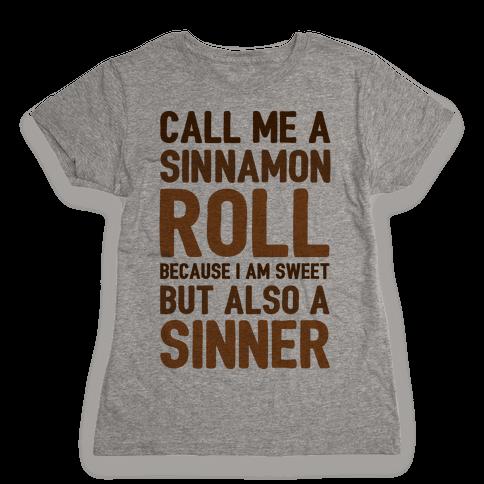 Call Me A Sinnamon Roll Because I Am Sweet But Also A Sinner Womens T-Shirt