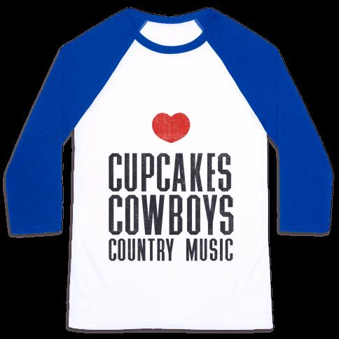 Cupcakes Cowboys & Country(My Loves) Baseball Tee