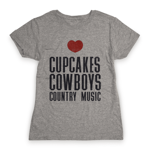 Cupcakes Cowboys & Country(My Loves) Womens T-Shirt