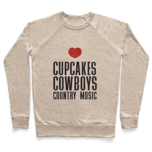 Cupcakes Cowboys & Country(My Loves) Pullover