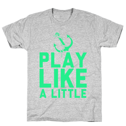 Play Like A Little Mens T-Shirt