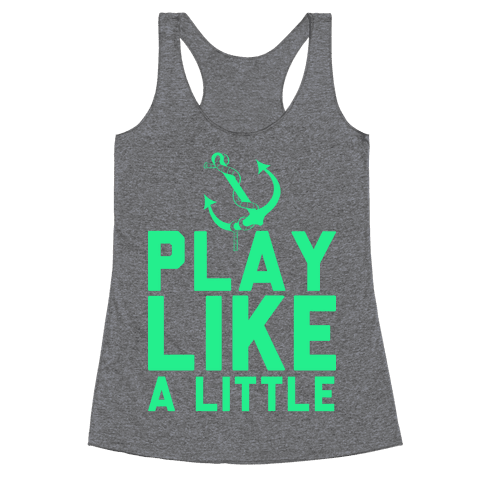Play Like A Little Racerback Tank Top
