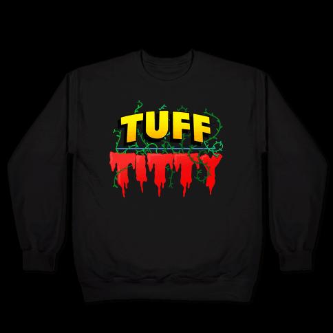 Tuff Titty Pullover