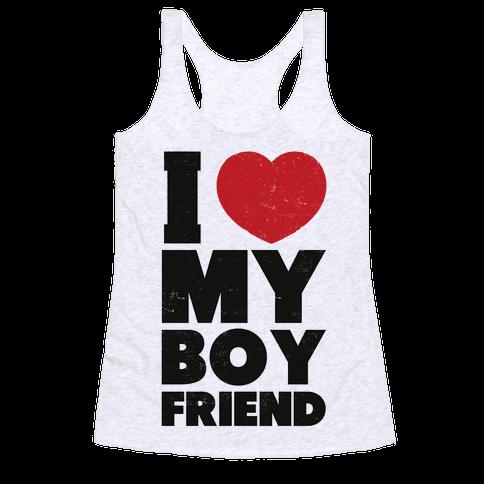 I Love My Boyfriend Racerback Tank Top